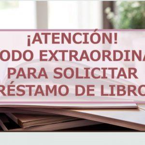 PERIODO EXTRAORDINARIO PARA SOLICITAR PRÉSTAMO DE LIBROS